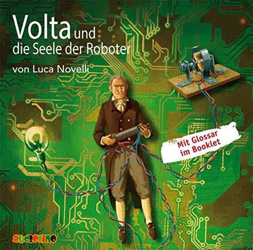 Volta und die Seele der Roboter: Geniale Denker und Erfinder