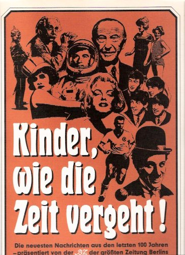 Kinder, wie die Zeit vergeht: Die neuesten Nachrichten aus den letzten 100 Jahren - präsentiert von der BZ, der größten Zeitung Berlins.