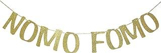 NOMO FOMO Banner Sign Garland for Engagement Happy Birthday Graduation Party Decorations Retirement Decor Bachelorette Photo Prop Gold Glitter