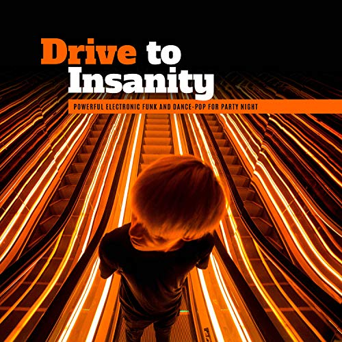 Drive to Insanity – Powerful Electronic Funk and Dance-Pop for Party Night