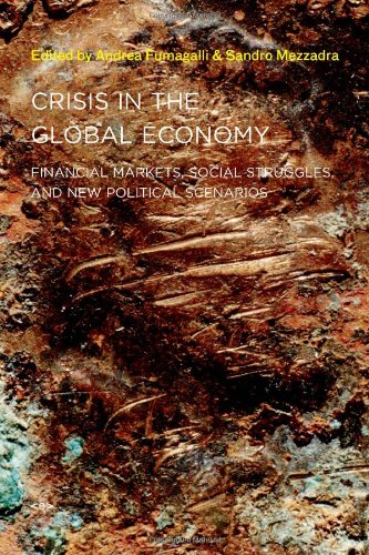 Download Crisis in the Global Economy: Financial Markets, Social Struggles, and New Political Scenarios (Semiotext(e) / Active Agents) 1584350873