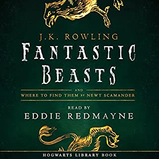 Fantastic Beasts and Where to Find Them     Read by Eddie Redmayne              By:                                                                                                                                 J.K. Rowling,                                                                                        Newt Scamander                               Narrated by:                                                                                                                                 Eddie Redmayne                      Length: 1 hr and 54 mins     9,053 ratings     Overall 4.4