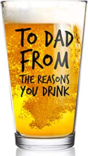 To Dad From the Reasons You Drink Funny Dad Beer Glass -16 oz USA Glass -Beer Glass for the Best Dad Ever- New Dad Beer Gl...