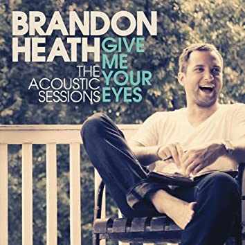 Give Me Your Eyes (The Acoustic Sessions)