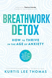 Breathwork Detox: How to Thrive in the Age of Anxiety