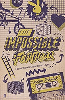 The Impossible Fortress by [Jason Rekulak]