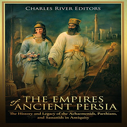 The Empires of Ancient Persia audiobook cover art