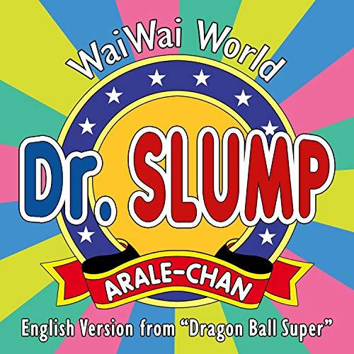 Dr. Slump Arale-chan: WaiWai World (English Version - From 'Dragon Ball Super')
