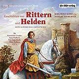 Geschichten von Rittern und Helden: Artus - Parzival - Siegfried