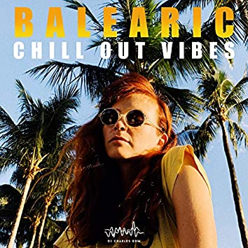Balearic Chill Out Vibes: Top 100, Ibiza Beach Party Mix, Lounge Bar del Mar, Summer Hotel Music Hits