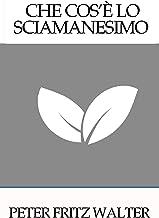 Che Cos'è Lo Sciamanesimo (Italian Edition)