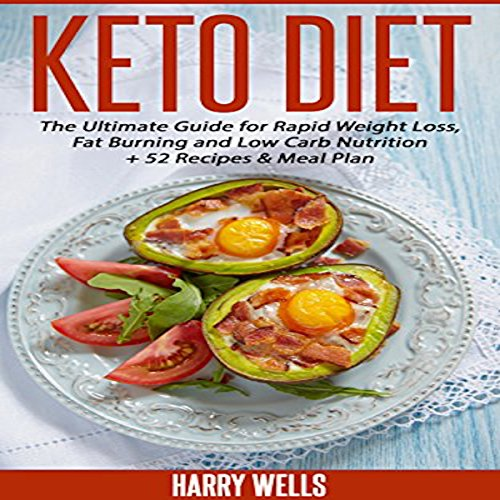 Keto Diet: The Ultimate Guide for Rapid Weight Loss, Fat Burning and Low Carb Nutrition + 52 Recipes & Meal Plan audiobook cover art