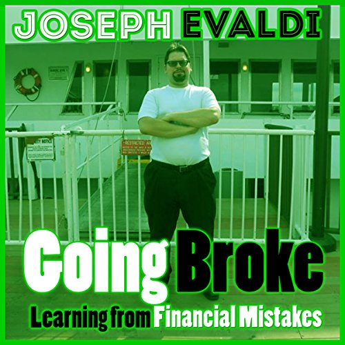 Going Broke: Learning from Financial Mistakes audiobook cover art