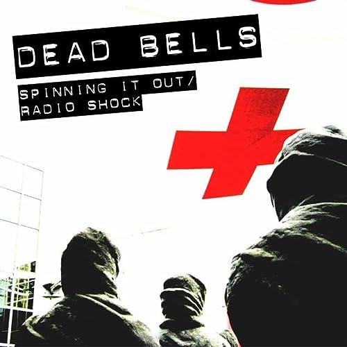 Spinning It Out / Radio Shock de Dead Bells en Amazon Music ...
