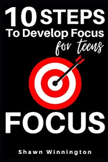 Focus: 10 Steps To Develop Focus For Teens