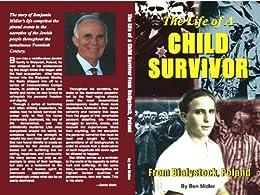 The Life of A Child Survivor from Bialystok, Poland by [Ben Midler, Ellen Midler Winter, Gavin Stein]