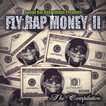 Fly Rap Money 2 the Compilation