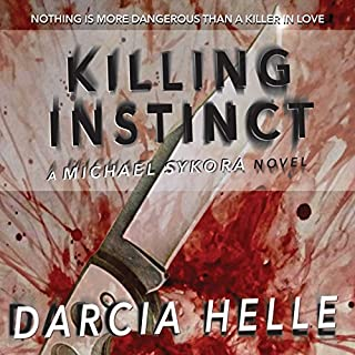 Killing Instinct     Michael Sykora Novel              By:                                                                                                                                 Darcia Helle                               Narrated by:                                                                                                                                 Ted Brooks                      Length: 9 hrs and 31 mins     1 rating     Overall 5.0