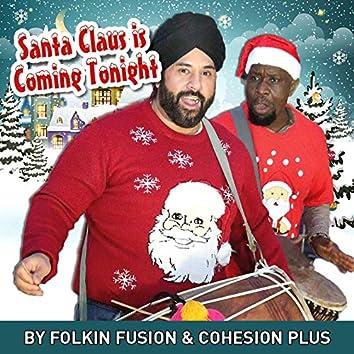 Santa Is Coming Tonight