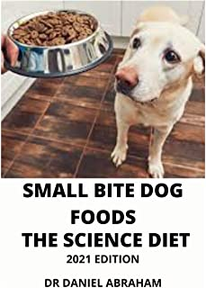 Small Bite Dog Foods. the Science Diet. 2021 Edition