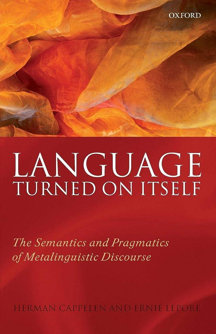 絵フラスコクラブLanguage Turned on Itself: The Semantics and Pragmatics of Metalinguistic Discourse
