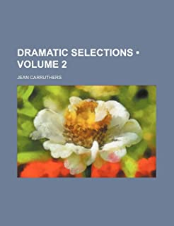 Dramatic Selections (Volume 2)