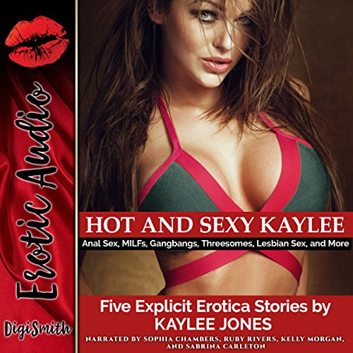 Hot and Sexy Kaylee: Anal Sex, MILFs, Gangbangs, Threesomes, Lesbian Sex, and More Titelbild