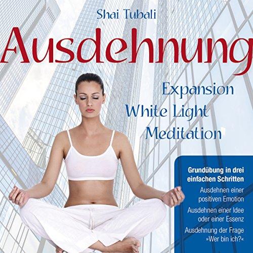 Ausdehnung - Expansion White Light Meditation Titelbild