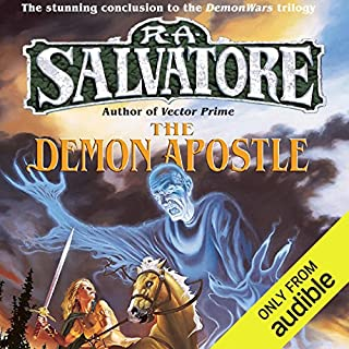 The Demon Apostle     Book III of the DemonWars Saga              By:                                                                                                                                 R. A. Salvatore                               Narrated by:                                                                                                                                 Tim Gerard Reynolds                      Length: 22 hrs and 39 mins     299 ratings     Overall 4.6