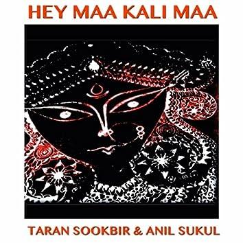 Hey Maa Kali Maa (feat. Anil Sukul)