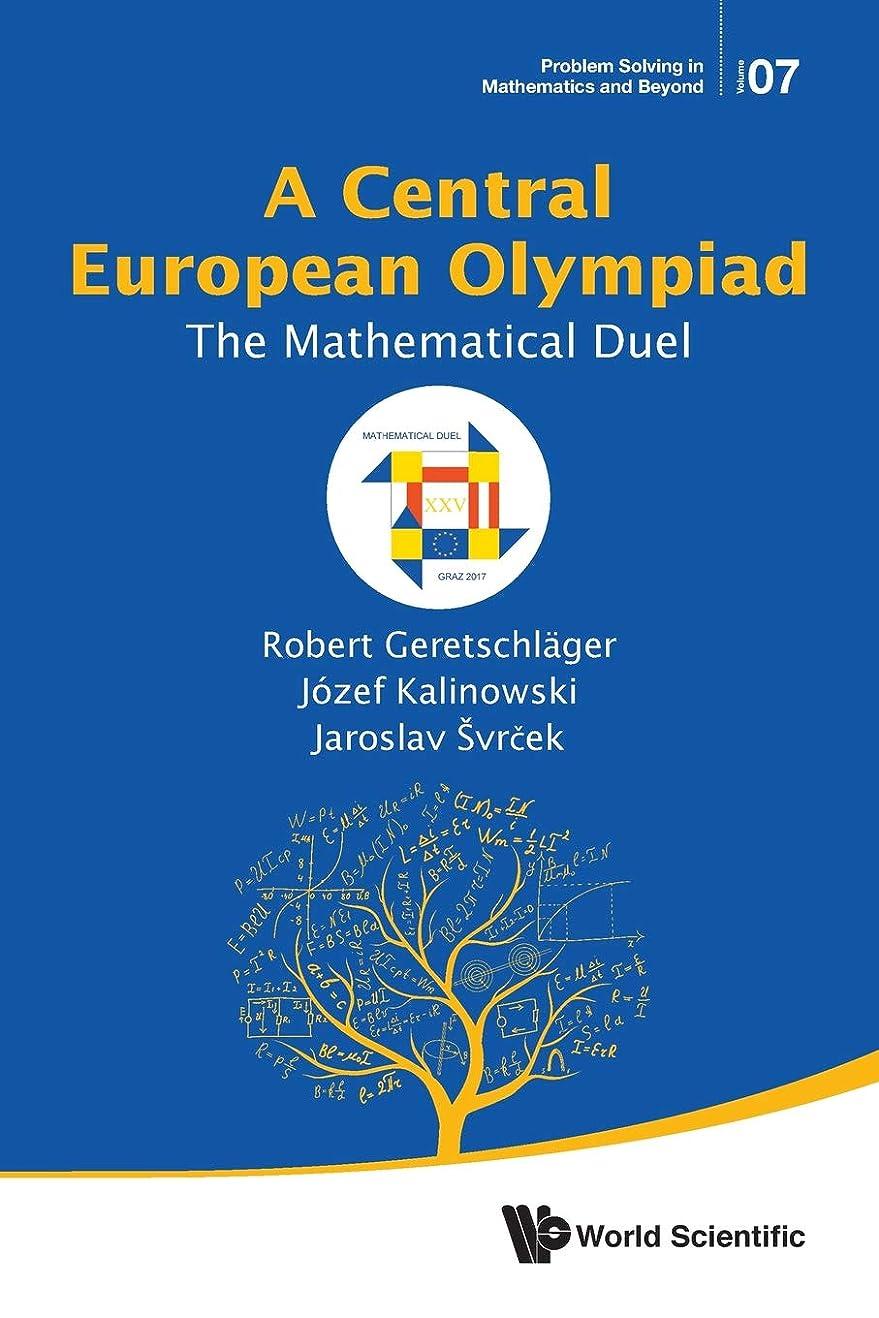 対話蜜用心深いA Central European Olympiad: The Mathematical Duel (Problem Solving in Mathematics and Beyond)