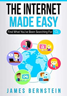 The Internet Made Easy: Find What You've Been Searching For: 9