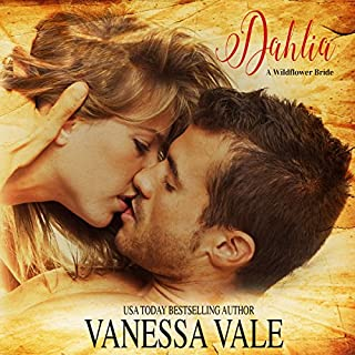 Dahlia     A Wildflower Bride, Book 3              Written by:                                                                                                                                 Vanessa Vale                               Narrated by:                                                                                                                                 Kylie Stewart                      Length: 2 hrs and 53 mins     Not rated yet     Overall 0.0