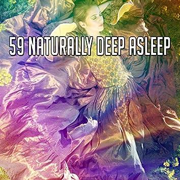 59 Naturally Deep Asleep