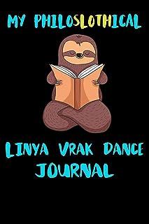 My Philoslothical Linya Vrak Dance Journal: Blank Lined Notebook Journal Gift Idea For (Lazy) Sloth Spirit Animal Lovers