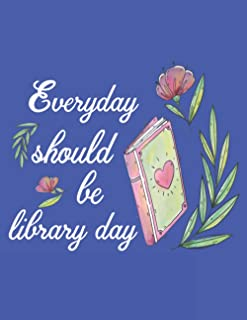 Everyday Should Be Library Day
