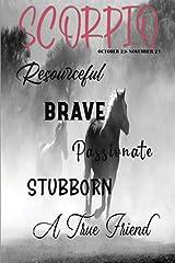 Scorpio: Resourceful Brave Passionate Stubborn A True Friend (True to You Man) Paperback