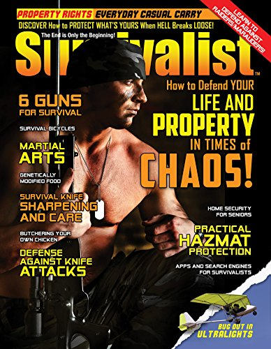 Defend Your Life & Property! [Survivalist Magazine Issue #24] (English Edition)