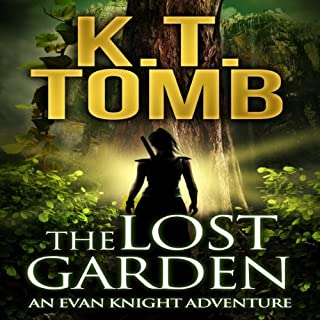The Lost Garden     An Evan Knight Adventure, Book 1              By:                                                                                                                                 K. T. Tomb                               Narrated by:                                                                                                                                 Kathleen Mary Carthy                      Length: 4 hrs and 11 mins     19 ratings     Overall 4.0