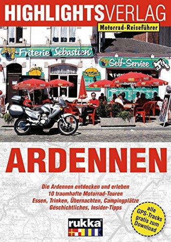 Ardennen: Die Ardennen mit dem Motorrad entdecken und erleben von Sylva Harasim (1. Dezember 2014) Broschiert