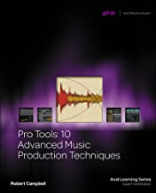 Pro Tools 10 Advanced Music Production Techniques (Avid Learning Series)