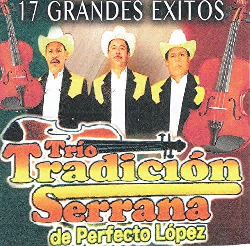 Trio Tradicion Serrana de Perfecto Lopez