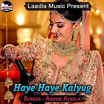 Haye Haye Kalyug