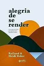 Alegria de se Render (Portuguese Edition)