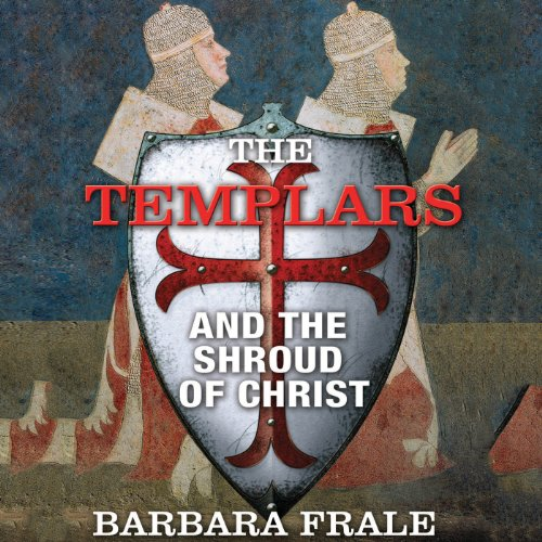 Page de couverture de The Templars and the Shroud of Christ