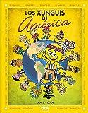 Los Xunguis en América (Colección Los Xunguis)