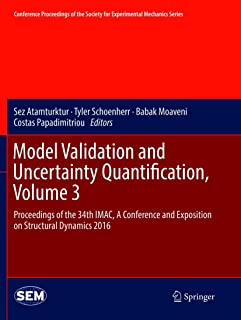 Model Validation and Uncertainty Quantification, Volume 3: Proceedings of the 34th IMAC, A Conference and Exposition on St...