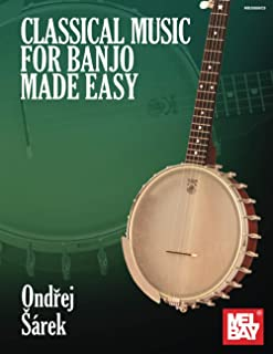Classical Music for Banjo Made Easy