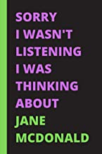 Sorry I Wasn't Listening I Was Thinking About Jane McDonald: Jane McDonald Unofficial Notebook Journal Diary Christmas Gag...