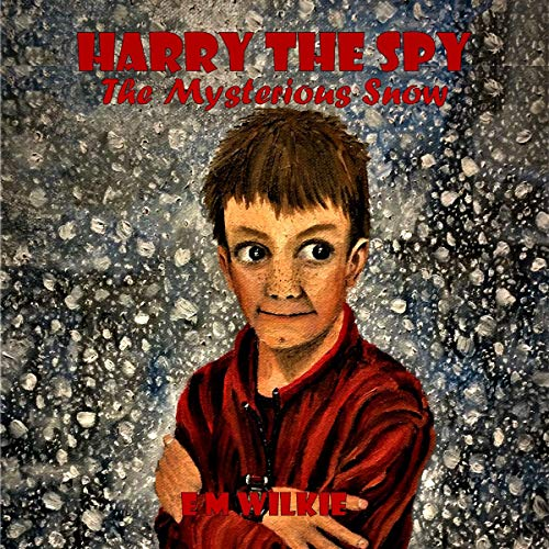 Harry the Spy: The Mysterious Snow audiobook cover art
